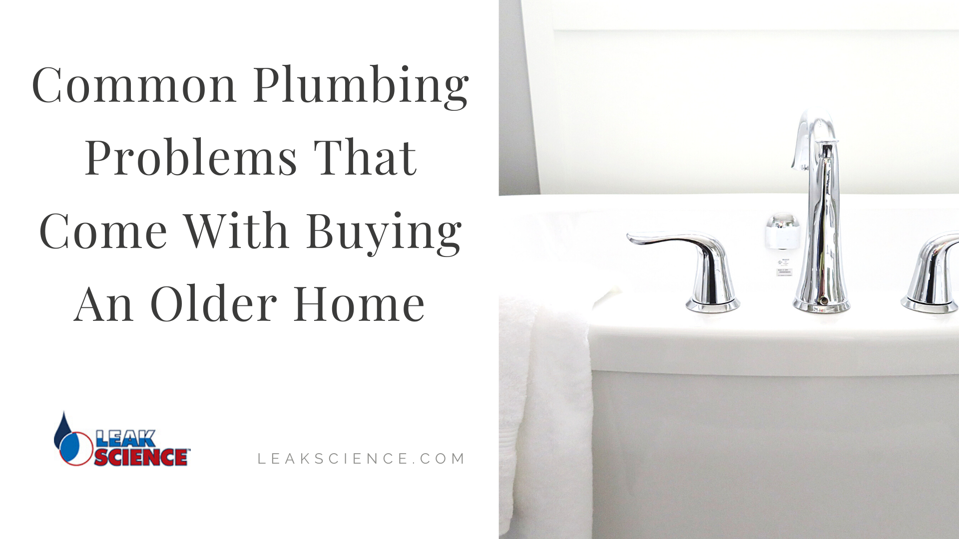 Common Plumbing Problems That Come With Buying An Older Home