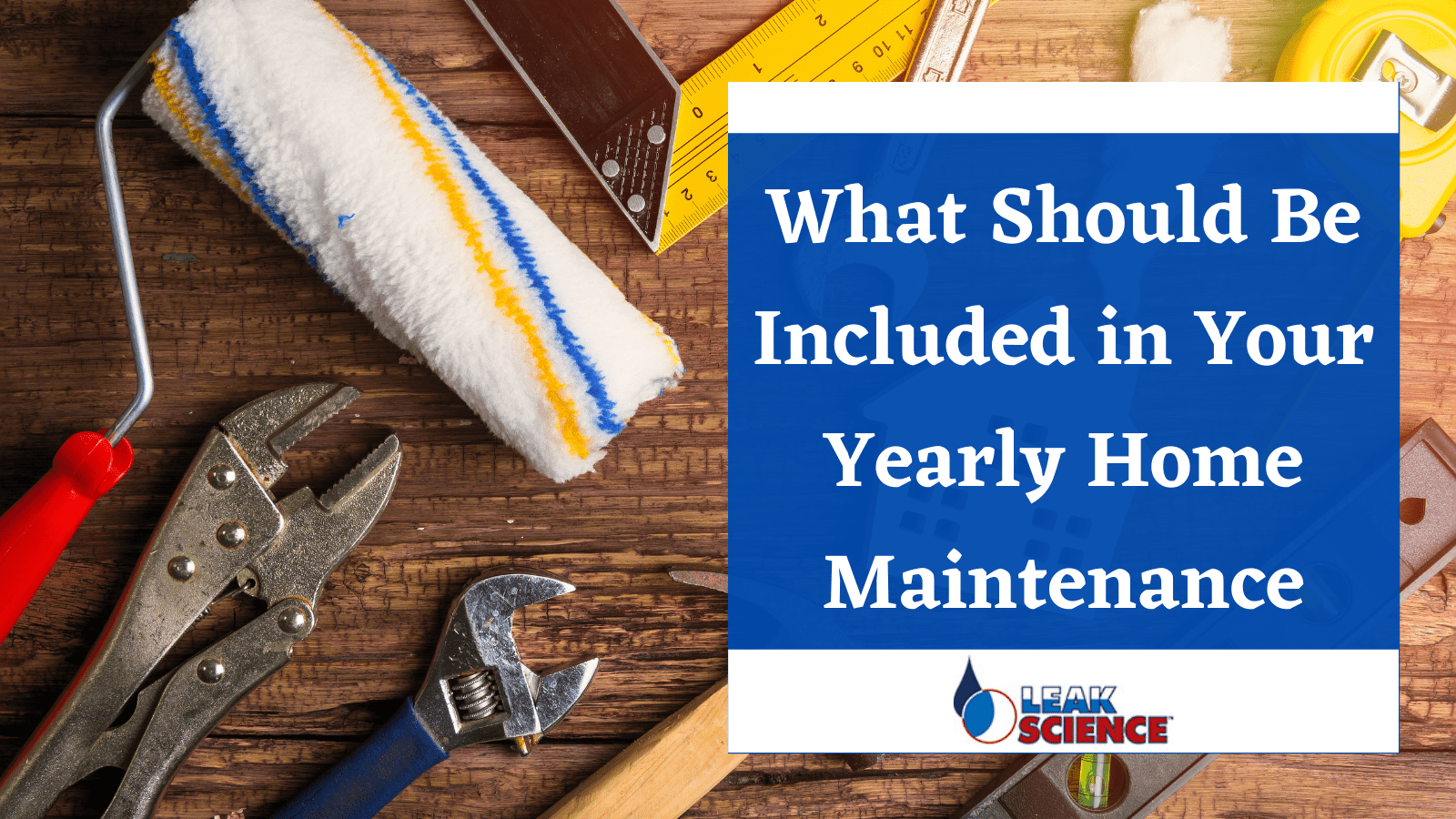 What should be included in your yearly home maintenance