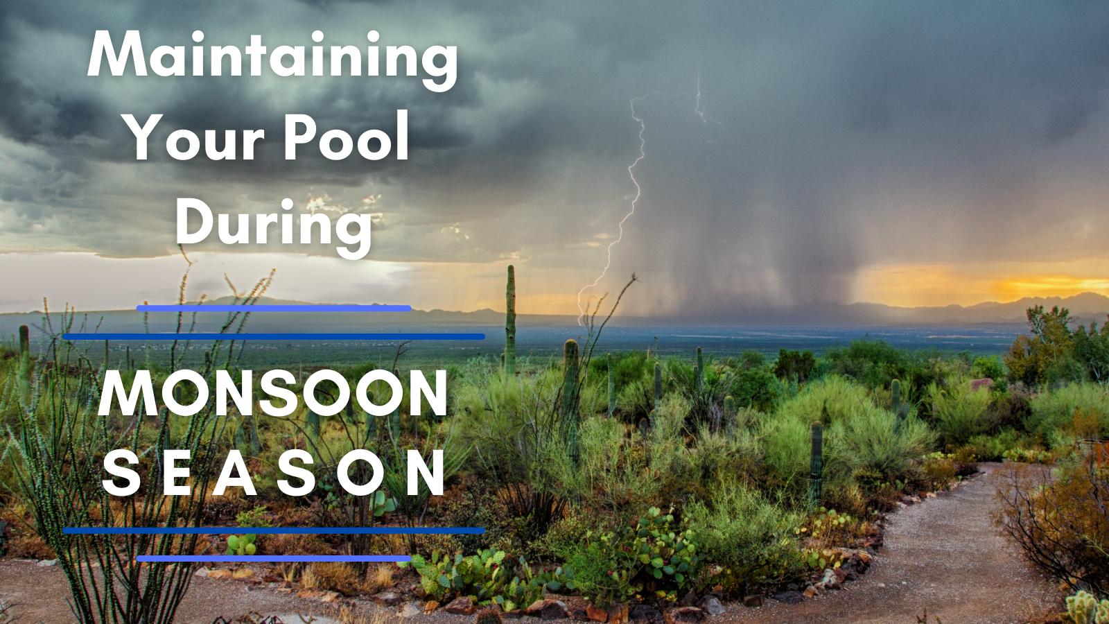 Maintaining Your Pool During Monsoon Season